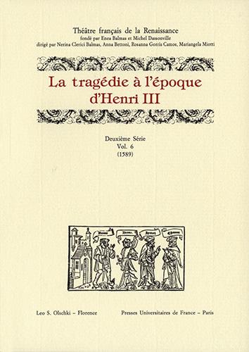 -- - Tragedie (La) à l'époque d'Henri III. Deuxième Série. Vol. VI (1589).
