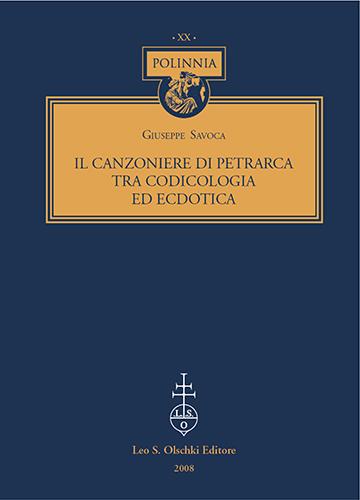 SAVOCA, GIUSEPPE. - Il Canzoniere di Petrarca. Tra codicologia ed ecdotica.