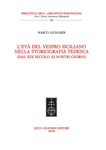 LEONARDI, MARCO. - L'età del Vespro siciliano nella storiografia tedesca. Dal XIX secolo ai nostri giorni.