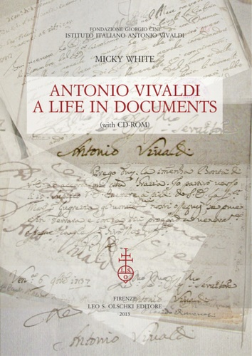 <b>White, Micky.</b><br/><br/>Antonio Vivaldi: a life in documents. (with Cd-Rom).