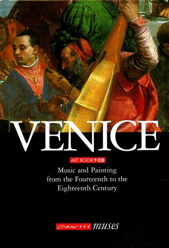 <b>--</b><br/><br/>Venice-Music and Painting from the Fourteenth to the Eighteenth Century. Art Book+ CD.