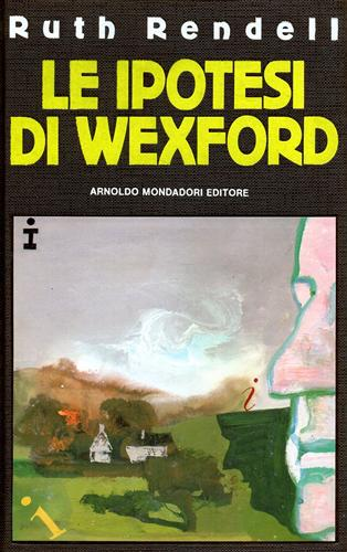 <b>Rendell,Ruth.</b><br/><br/>Le ipotesi di Wexford.