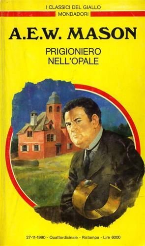 Prigioniero nell�opale. I Classici del Giallo,68.