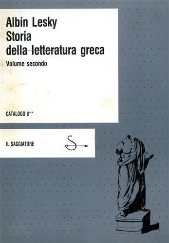 LESKY,ALBIN. - Storia della Letteratura Graca. vol.II: Dai sofisti all'età di Alessandro.