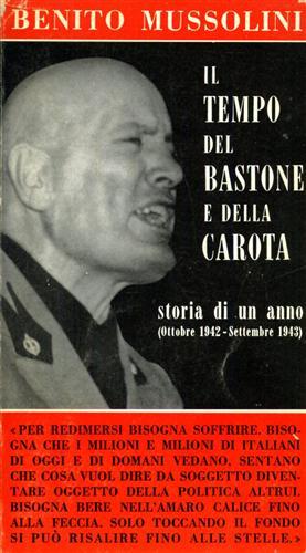 Il tempo del bastone e della carota. Storia di un anno ottobre 1942 - settembre 1943..