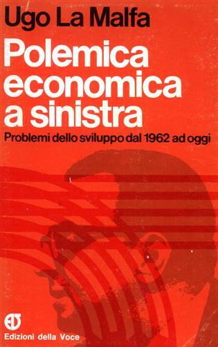 Polemica economica a sinistra. Problemi dello sviluppo dal 1962 ad oggi.