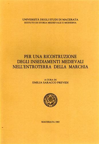 SARACCO PREVIDI,EMILIA. - Per una ricostruzione degli insediamenti medievali nell'entroterra della Marchia.
