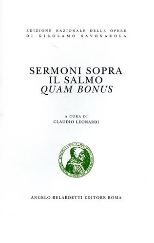 SAVONAROLA,GIROLAMO. - Sermoni sopra il salmo Quam bonus.