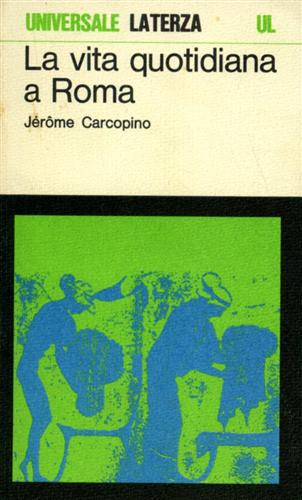 CARCOPINO,JEROME. - La vita quotidiana a Roma all'apogeo dell'Impero.