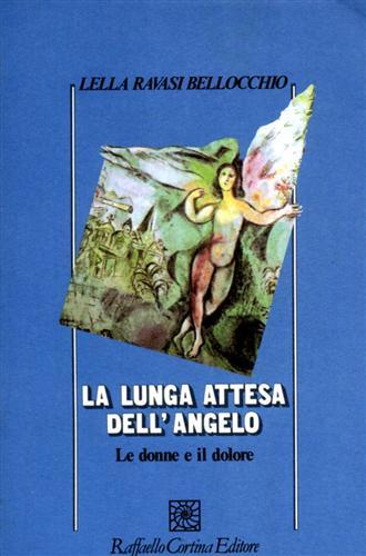 La lunga attesa dell'Angelo. Le donne e il dolore.