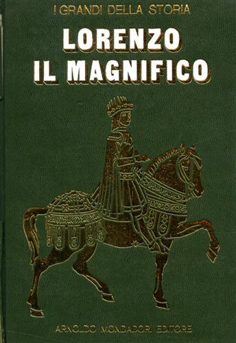 La vita e il tempo di Lorenzo il Magnifico