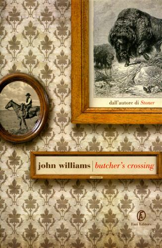 <b>Williams,John.</b><br/><br/>Butcher's Crossing.