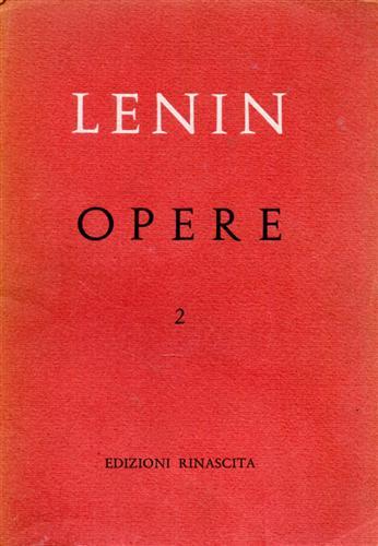 LENIN (VLADIMIR IL'IC UL'JANOV). - Opere complete. vol.2: 1895- 1897.
