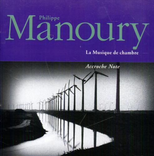 MANOURY,PHILIPPE. - La Musique de Chambre. Ensemble Accroche Note Franço