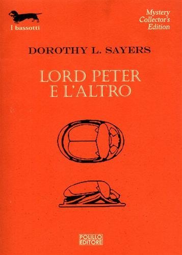 SAYERS,DOROTY L. - Lord Peter e l'altro.