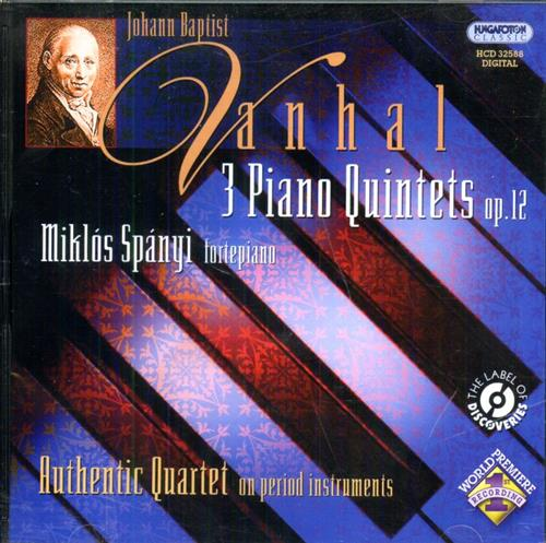 VANHAL,JOHANN BAPTIST (1739-1813) - 3 Piano Quintets Op.12. Miklos Spanyi - fortepiano Au