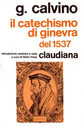 Il catechismo di Ginevra del 1537.