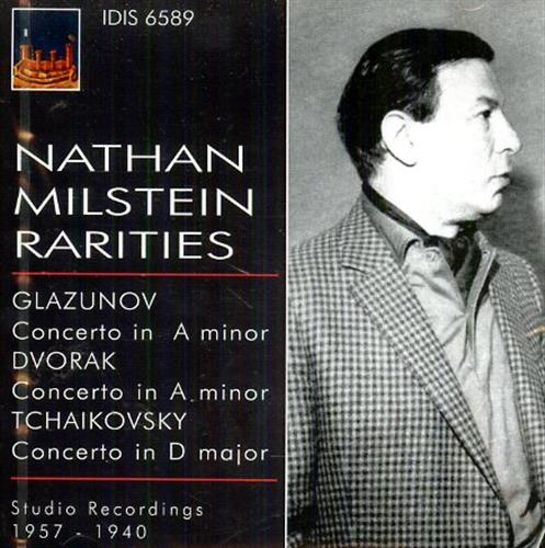 <b>Milstein Rarities,Nathan.</b><br/><br/>Glazunov: Concerto in A minor. Dvorak: Concerto in A minor. Tchaikovsky: Concerto in D major.