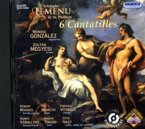 LEMENU DE SAINT-PHILBERT,CHRISTOPHE (CA. 1720-1774). - 6 Cantatilles. Monika Gonzalez - soprano Zol