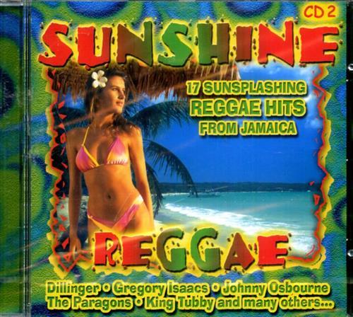-- - Sunshine Reggae, 2. 17 Sunsplashing Reggae Hits from Jamaica. Dillinger Gregory Isaacs Joh