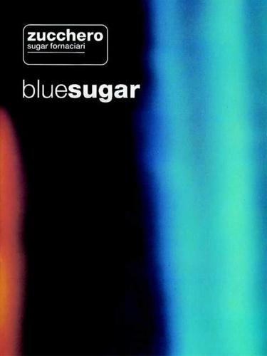 ZUCCHERO, SUGAR FORNACIARI. - Bluesugar. ARCORD, BLU, DONKEY TONKEY, DO