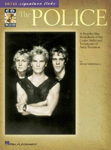 THE POLICE. - The Police. A Step-by-Step Breakdown of the Guitar Styles and Techniques of Andy Summers. In this book/CD pack, guitar d