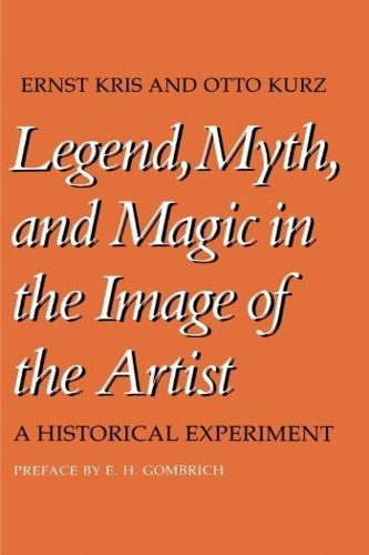 KRIS, ERNST. KURZ, OTTO. - Legend, Myth and Magic in the Image of the Artists : A Historical Experiment.