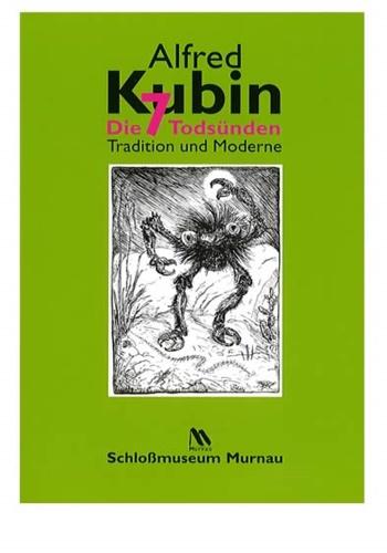 CATALOGO DELLA MOSTRA: - Alfred Kubin: Die 7 Todsünden - Tradition und Moderne.
