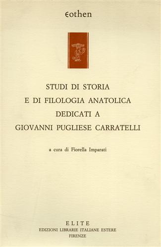 LEVI,D. GUSMANI,R. DE MARTINO,S.E ALTRI. - Studi di storia e di filologia anatolica dedicati a Giovanni Pugliese Carratelli.