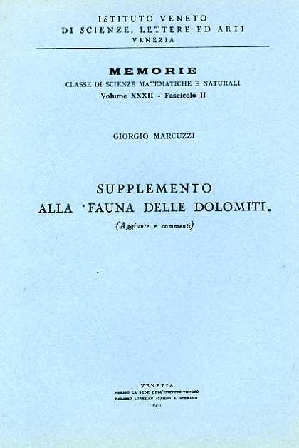 MARCUZZI,GIORGIO. - Supplemento alla Fauna delle Dolomiti. Aggiunte e commenti.
