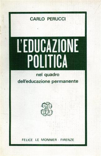 PERUCCI,C. - L'educazione politica nel quadro dell'educazione permanente.