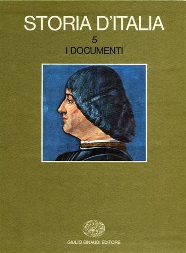 Storia d'Italia. Vol.5, tomi I,II: I Documenti.
