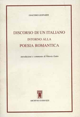 LEOPARDI,GIACOMO. - Discorso di un italiano intorno alla poesia romantica.