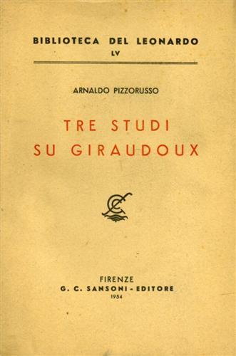 PIZZORUSSO,A. - Tre Studi su Giraudoux.
