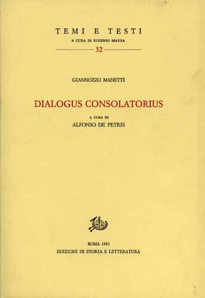 MANETTI,GIANNOZZO. - Dialogus consolatorius.