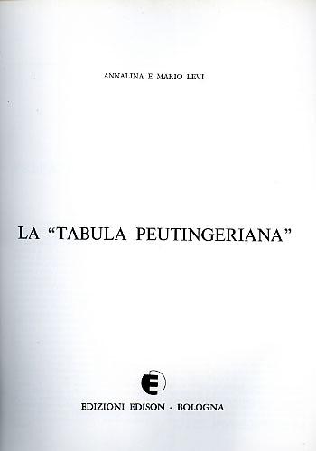 LEVI,ANNALINA. LEVI,MARIO. - La Tabula Peutingeriana (vol. di testo).