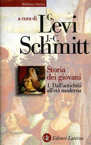 LEVI,GIOVANNI. SCHMITT,JEAN-CLAUDE. (A CURA DI). - Storia dei giovani. Vol.I: Dall'Antichità all'Età Moderna.