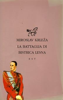 KRLEZA,MIROSLAV. - La battaglia di Bistrica Lesna.