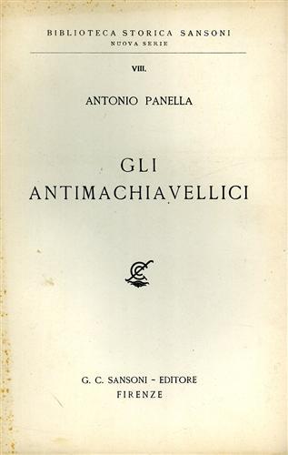 PANELLA,ANTONIO. - Gli Antimachiavellici.