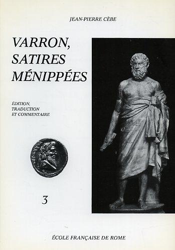 VARRON. - Satires Ménippées. 3.Caprinum proelium-Endymiones.