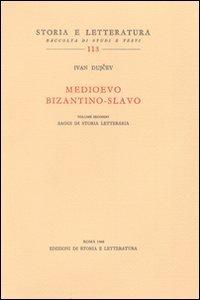 DUJCEV,IVAN. - Medioevo bizantino-slavo. Vol.II: Saggi di storia letteraria.