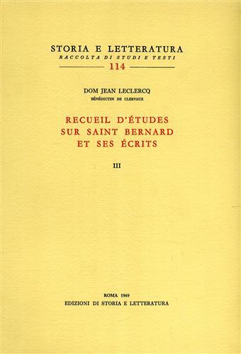 LECLERCQ,JEAN. - Recueil d'études sur saint Bernard et ses écrits. Vol.III.