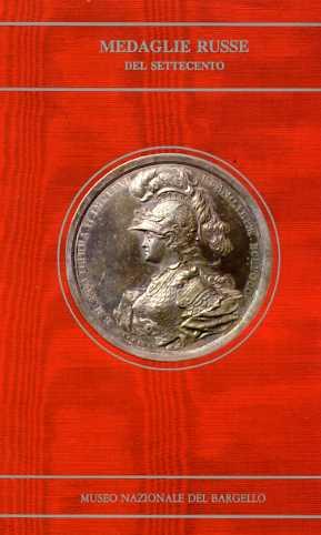 Medaglie russe del Settecento da Pietro il Grande a Caterina II.