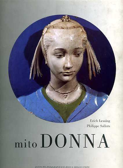 LESSING,ERICH. SOLLERS,PHILIPPE. - Mito Donna. Donne e Donne. Miti che preced