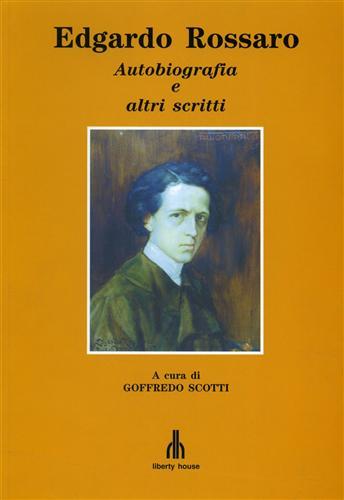 ROSSARO,EDGARDO. - Edgardo Rossaro. Autobiografia e altri scritti.