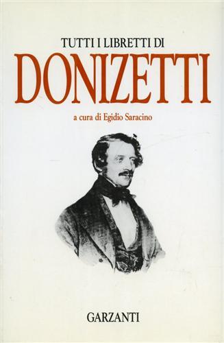 DONIZETTI,GAETANO. - Tutti i libretti di Donizetti.