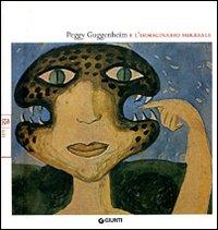 CATALOGO DELLA MOSTRA: - Peggy Guggenheim e l'immaginario surreale.