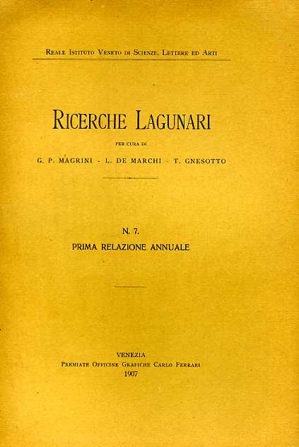 MAGRINI,G.P. DE MARCHI,L. GNESOTTO,T. - Ricerche Lagunari. N.7: Prima relazione annuale.