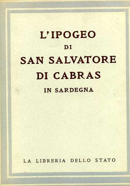 LEVI,DORO. - L'Ipogeo di San Salvatore di Cabras in Sardegna.