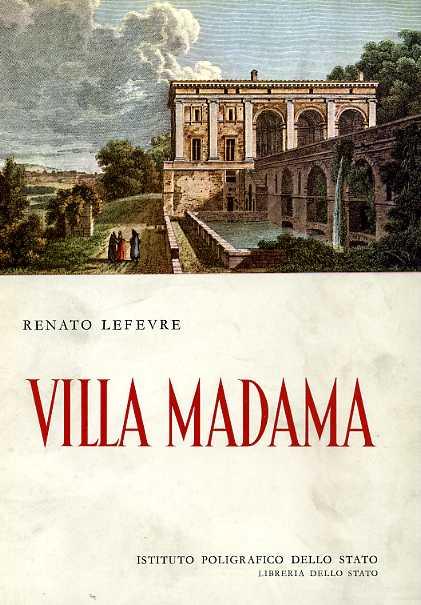 LEFEVRE,RENATO. - Villa Madama.